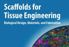 SCAFFOLDS FOR TISSUE ENGINEERING. BIOLOGICAL DESIGN MATERIALS, AND FABRICATION