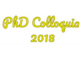 PhD Colloquia 2018